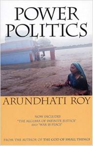 Arundhati Roy's Power Politics